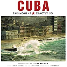 Cuba: This Moment, Exactly So (English Edition)