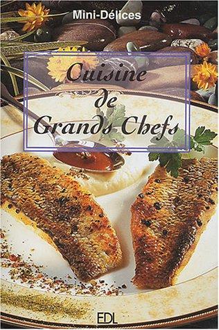 Cuisine de Grands Chefs par Fabien Bellahsen, Daniel Rouche