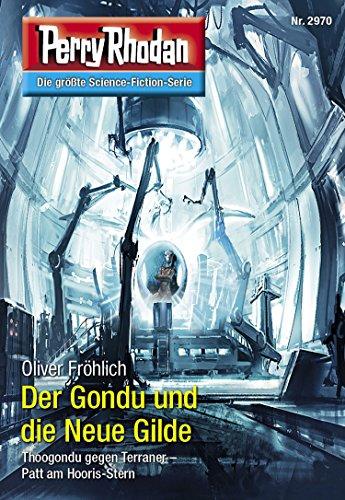 Perry Rhodan 2970: Der Gondu und die Neue Gilde: Perry Rhodan-Zyklus