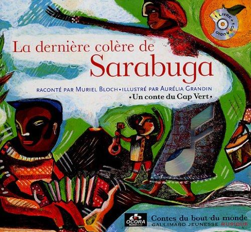 La dernière colère de Sarabuga: Un conte du Cap Vert par  Bloch Muriel