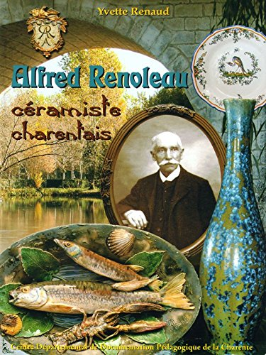 Alfred Renoleau : Cramiste charentais (Culture et traditions charentaises)
