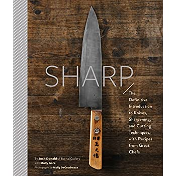 Sharp : The definitive guide to knives, knife care and cutting techniques