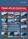 Tram Atlas Nordeuropa / Northern Europe: Skandinavien & Baltikum / Scandinavia & Baltic States