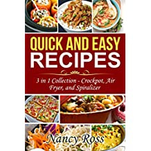 Quick and Easy Recipes: 3 in 1 Collection - Crockpot, Air Fryer, and Spiralizer (English Edition)