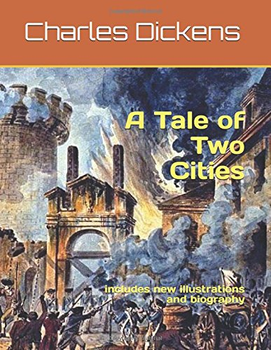 A Tale of Two Cities: includes new illustrations and biography