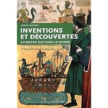 INVENTIONS ET DECOUVERTES AU MOYEN AGE