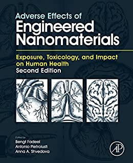 Adverse Effects Of Engineered Nanomaterials: Exposure, Toxicology, And Impact On Human Health por Bengt Fadeel epub