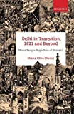 #7: Delhi in Transition, 1821 and Beyond: Mirza Sangin Beg's Sair-ul Manazil