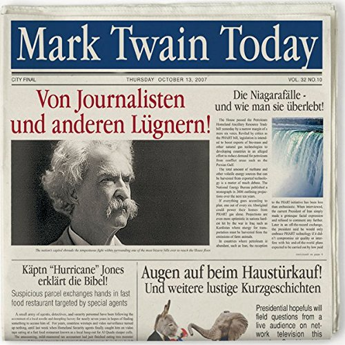 Mark Twain Today: Von Journalisten & Anderen Lügnern!