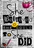 She Believed She Could So She Did: A Daily Gratitude Journal - Planner