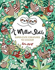 Idea Regalo - A Million Sloths: Seriously Cute Creatures to Colour