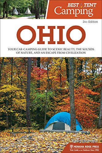 Best Tent Camping: Ohio: Your Car-Camping Guide to Scenic Beauty, the Sounds of Nature, and an Escape from Civilization (English Edition)