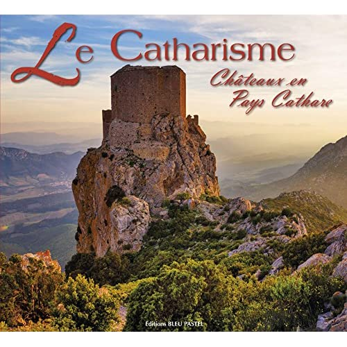 LE CATHARISME - Châteaux en Pays Cathare