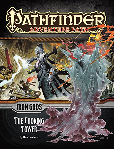 Pathfinder Adventure Path: Iron Gods Part 3 - The Choking Tower