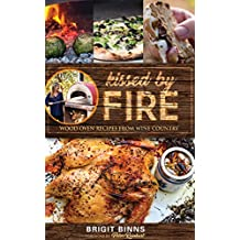 Kissed by Fire: Wood Oven Recipes from Wine Country (English Edition)