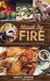 Kissed by Fire: Wood Oven Recipes from Wine Country