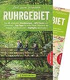 Bruckmann Wanderführer: Zeit zum Wandern Ruhrgebiet. 40 Wanderungen und Ausflugsziele im Ruhrgebiet. Mit Wanderkarte zum Herausnehmen.