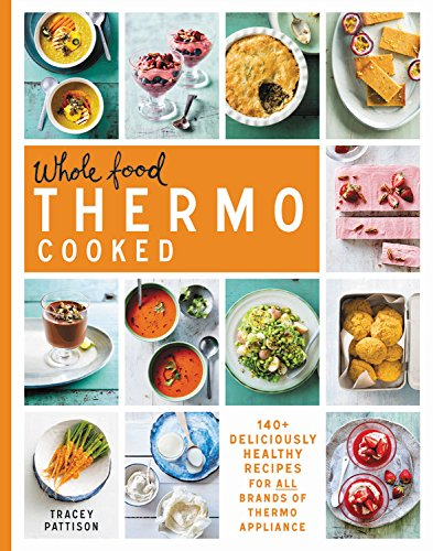 Whole Food Thermo Cooked: 140+ d...