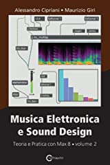 Musica Elettronica e Sound Design - Teoria e Pratica con Max 8 - volume 2 (Terza Edizione) Paperback
