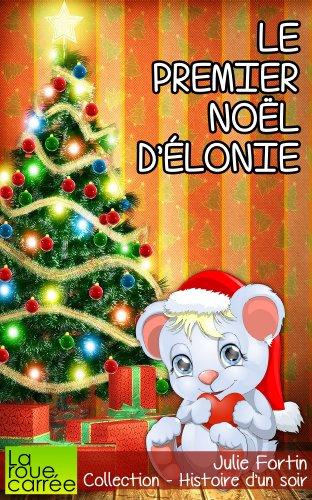 Le premier Noël d'Élonie (Collection - Histoire d'un soir t. 3)