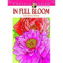 Creative Haven in Full Bloom Coloring Book: (Creative Haven Coloring Books)