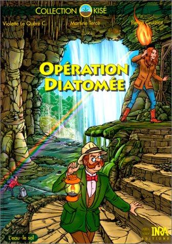 Operation diatomee. l'eau et le sol