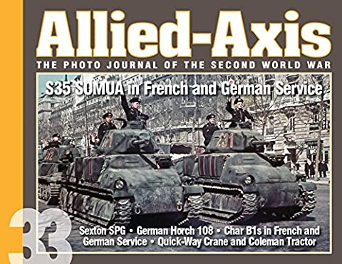 Allied-Axis, the Photo Journal of the Second World War: No. 33: S35 Somua in French and German Service