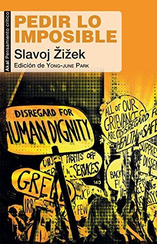 Pedir lo imposible (Pensamiento crítico) por Slavoj Zizek
