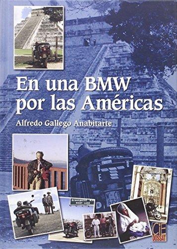 En una BMW por las Américas por Alfredo Gallego Anabitarte