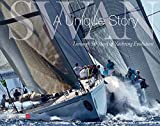 Swan. A unique story. Through 50 years of yachting evolution. Ediz. a colori