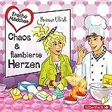 Freche Mädchen: Chaos & flambierte Herzen: 2 CDs
