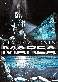 Marea: Le cronache di Gaia #3 di [Tonin, Claudia]
