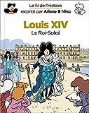 Louis XIV - Le Roi-Soleil