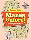 Mazes Galore!: Activity Book Mazes