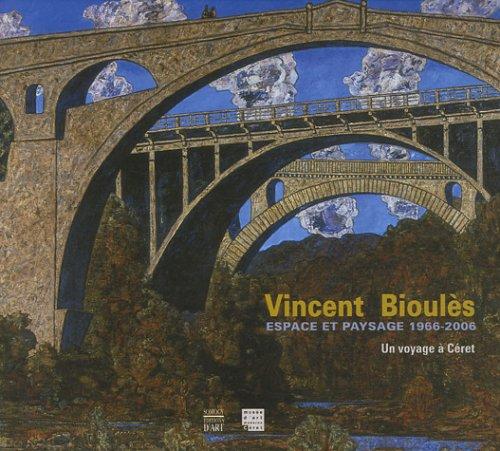 Vincent Bioulès : Espace et paysage 1966-2006 Un voyage à Céret