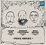 Suk: About Mother, Op.28 (1907); Chausson: Four Dances, Op.26 (1896); Reger: From My Diary, Op.83 No.2 (1910-11) - Works for Solo Piano by Paul Orgel (piano) (2015-08-03)