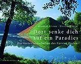 Dort senke dich auf ein Paradies: Die Gartenlandschaften des Fürsten Pückler