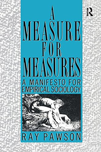 A Measure for Measures: A Manifesto for Empirical Sociology (International Library of Sociology (Paperback))