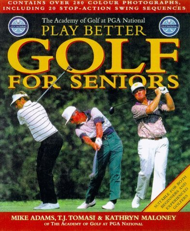 Play Better Golf for Seniors by Mike Adams (1998-08-05)