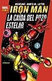 Iron Man. La Caída Del Pozo Estelar (Marvel Gold)