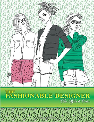 The Fashionable Designer Chic Styles To Color: Volume 4