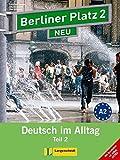 Berliner Platz 2 NEU in Teilbänden - Lehr- und Arbeitsbuch 2, Teil 2 mit Audio-CD und
