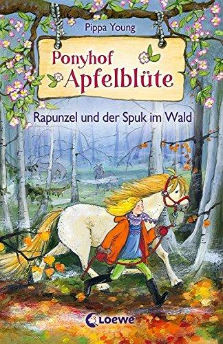 Ponyhof Apfelblüte - Rapunzel und der Spuk im Wald