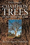 Champion Trees of Britain and Ireland: The Tree Register Handbook
