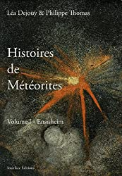 Histoires de météorites : Volume 1, Ensisheim