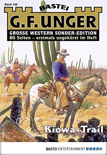 G. F. Unger Sonder-Edition 130 - Western: Kiowa-Trail
