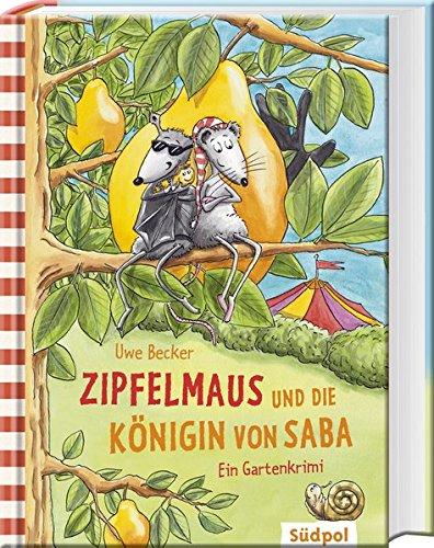 Preisvergleich Produktbild Zipfelmaus und die Königin von Saba – Ein Gartenkrimi (Zipfelmaus' Abenteuer)
