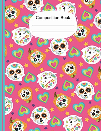 Colorful Hearts Cute Sugar Skulls Composition Notebook Sketchbook Paper: 130 Blank Numbered Pages 7.44 x 9.69,  Art Journal Notebook, School Teachers, Students