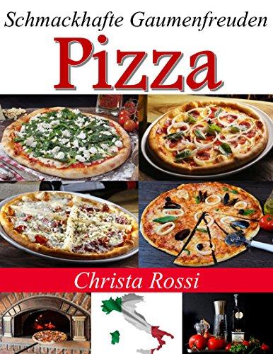 Pizza: Schmackhafte Gaumenfreuden