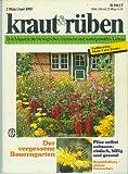 Kraut & Rüben - Das Magazin für biologisches Gärtnern und naturgemäßes Leben - Der vergessene Bauerngarten,Pilze selbst anbauen,billig und gesund - Heft: 3 Mai/Juni 1985